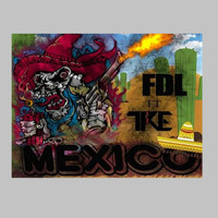 FDL - MEXICO (feat. Tre) (Explicit)