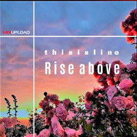 THISISLINE - Rise above