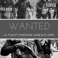 Lil Tyga - Wanted ft Chriswize, Aone, OT Sors (Explicit)