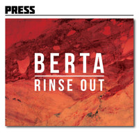 Press - Berta / Rinse Out