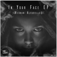 Hernan Alvarellos - In Your Face EP