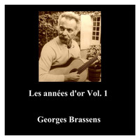 Georges Brassens - Les années d'or Vol. 1 (All Tracks Remastered)