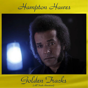 Hampton Hawes - Hampton Hawes Golden Tracks (All Tracks Remastered)
