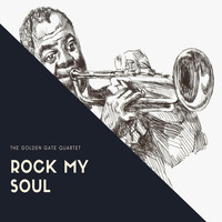 The Golden Gate Quartet - Rock my Soul