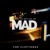 The Cleftones - You're Driving Me Mad