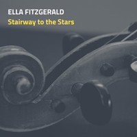 Ella Fitzgerald - Stairway to the Stars
