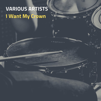 Various Artists - I Want My Crown