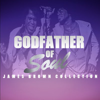 James Brown - Godfather Of Soul: James Brown Collection