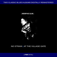 Memphis Slim - Two Originals: No Strain & Memphis Slim and Willie Dixon At The Village Gate (Original Recordings Remastered)