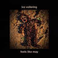 Ivo Vollering - Feels like May