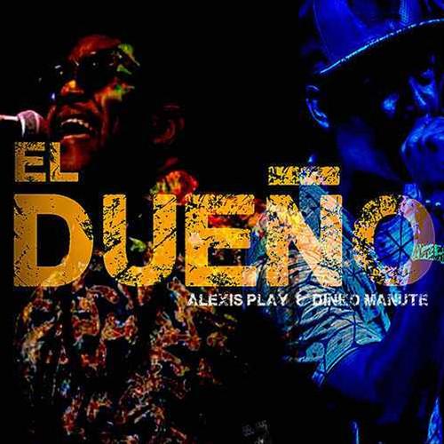 Alexis Play featuring Dino Manute MP3 Single El Dueño