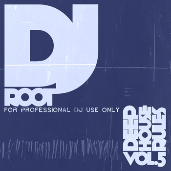 Various Artists - Dj Root - Deephouse Rules, Vol. 5