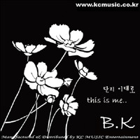 BK - This is Me