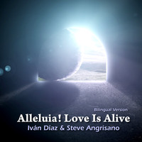 Iván Díaz - Alleluia! Love is Alive (Bilingual Version)