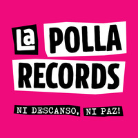 La Polla Records - Ni Descanso, Ni Paz! (Explicit)