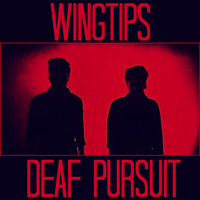 Wingtips - Deaf Pursuit