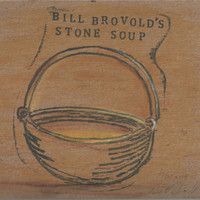 Bill Brovold - Bill Brovold's Stone Soup (The Michael Goldberg Variations)