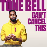 Tone Bell - Can't Cancel This (Explicit)