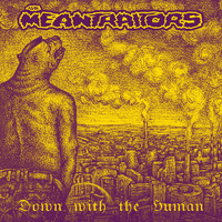 The Meantraitors - DOWN WITH THE HUMAN (Explicit)