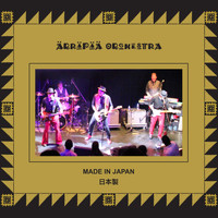 Ärräpää Orchestra - Made in Japan