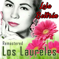 Lola Beltrán - Los Laureles (Remastered)
