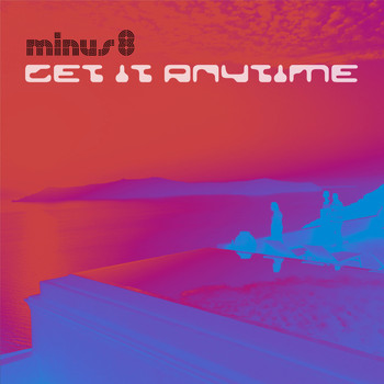 Minus 8 - Get It Anytime
