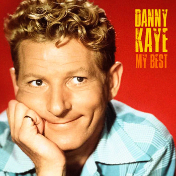 Danny Kaye - My Best (Remastered)