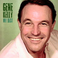Gene Kelly - My Best (Remastered)