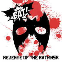 Bat! - Revenge of the Batmask