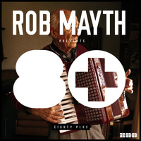 Rob Mayth - Rob Mayth Presents 80+ (Explicit)