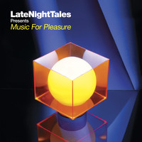 Groove Armada - Late Night Tales: Music For Pleasure