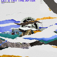 Broken Social Scene - Let's Try The After (Vol. 2)