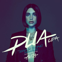 "Dua Lipa - Swan Song (From the Motion Picture ""Alita: Battle Angel"") (Remixes)"