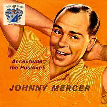 Johnny Mercer - Accentuate the Positive