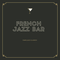 French Jazz Bar - Paris Jazz Classics