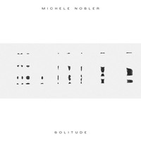 Michele Nobler - Solitude