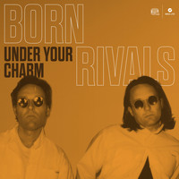 Born Rivals - Under Your Charm