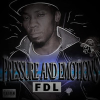 FDL - Pressure And Emotions (Explicit)