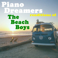 Piano Dreamers - Piano Dreamers Renditions of The Beach Boys