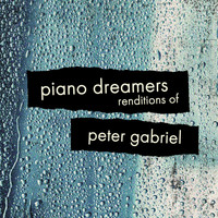 Piano Dreamers - Piano Dreamers Renditions of Peter Gabriel