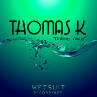 Thomas K - Drifting Away