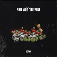 Ace - Shit Was Different (Explicit)
