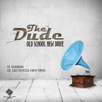 The Dude - Old School New Drive