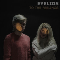 Eyelids - To the Feelings
