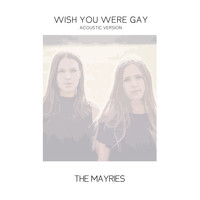 The Mayries - wish you were gay