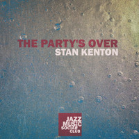 Stan Kenton - The Party's Over