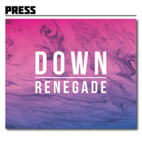 Press - Down / Renegade