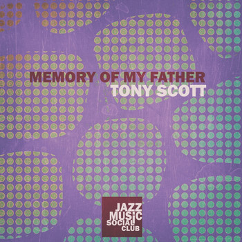 Tony Scott - Memory of My Father