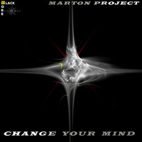 Marton Project - Change Your Mind