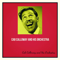 Cab Calloway And His Orchestra - Cab Calloway and His Orchestra